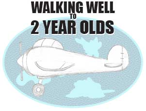 WALKING WELL TO 2 YEAR OLDS